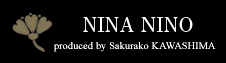 NINA NINO produced by Sakurako KAWASHIMA